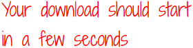 Your download should start in a few seconds